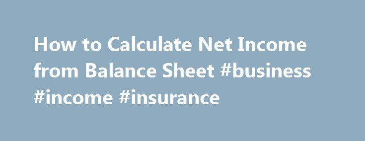 How to Calculate Net Income from Balance Sheet #business #income