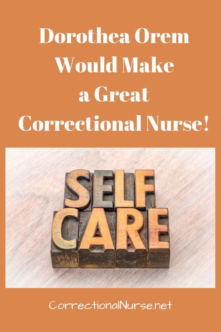 Dorothea Orem Would Make a Great Correctional Nurse