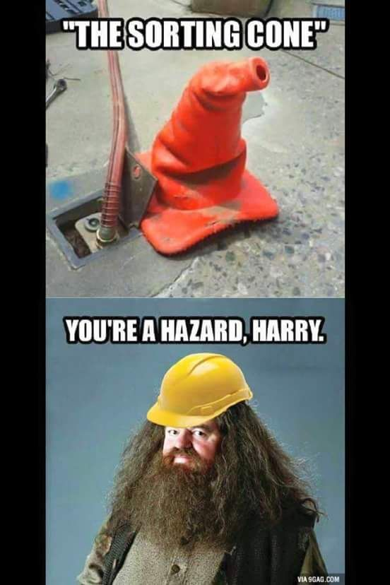 You Re A Hazard Harry Harrypotter Lol Construction