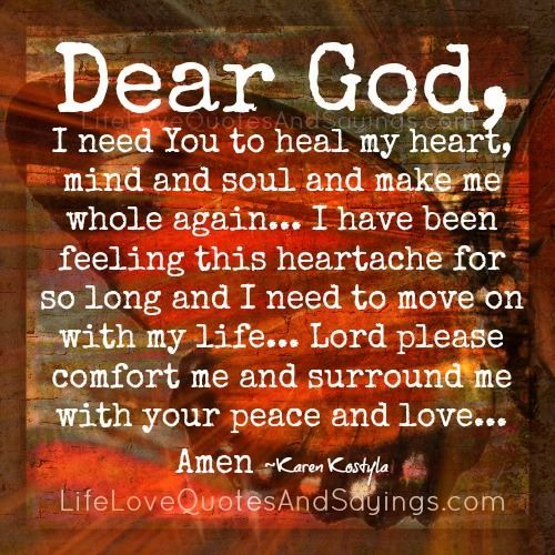 Image of: Healed Dear God Need You To Heal My Heart Mind And Soul And Make Me Whole Againu2026 Have Been Feeling This Heartache For So Long And Need To Move On Pinterest Dear God Need You To Heal My Heart Mind And Soul And Make Me
