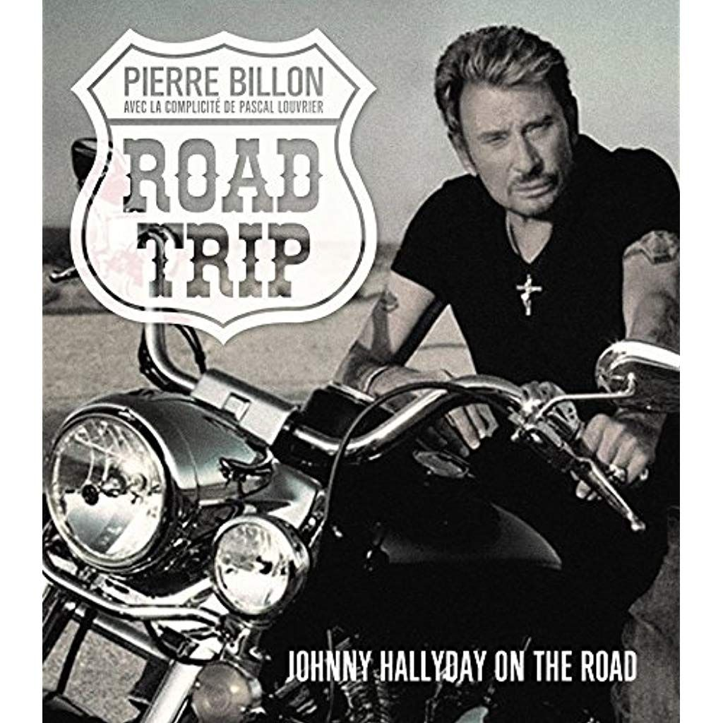 Road Trip Johnny Hallyday On The Road Road Trip Father