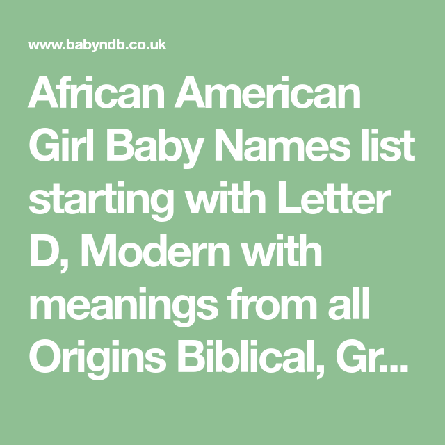 African American Girl Baby Names list starting with Letter D