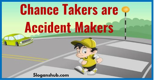 Chance Takers Are Accident Makers Road Safety Slogans Road Safety Slogans Safety Slogans Road Safety