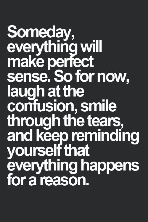 Someday Everything Will Make Perfect Sense So For Now Laugh