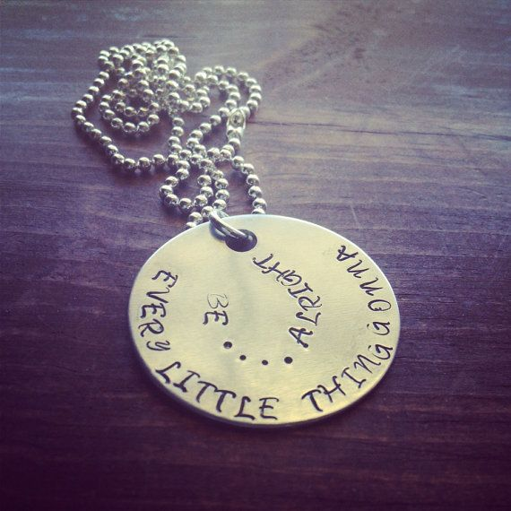 Quoted from Bob Marley Every Lil' Thing Gonna Be Alright Hand Stamped on Aluminum Disc (1 1/2 inch) on Etsy, $15.00