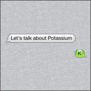 LET'S TALK ABOUT POTASSIUM