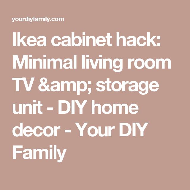 Ikea cabinet hack: Minimal living room TV & storage unit - DIY home ...