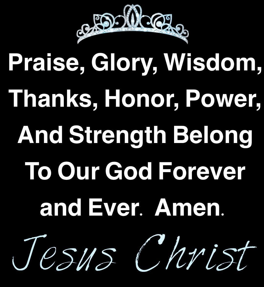 Praise Glory Wisdom Thanks Honor Power And Strength Belong