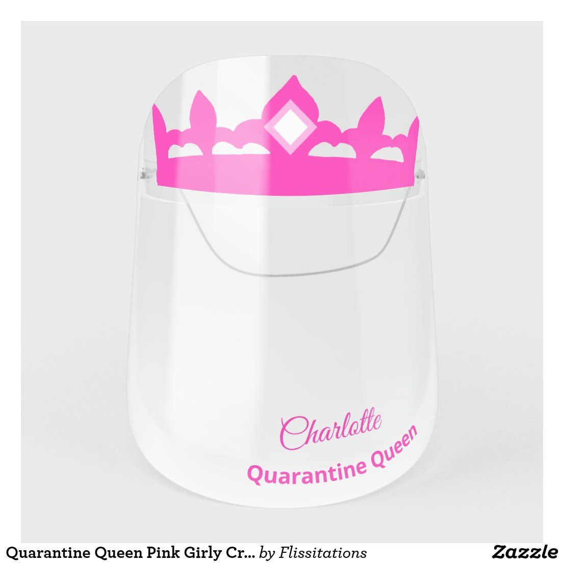 Quarantine Queen Pink Girly Crown Funny Face Shiel