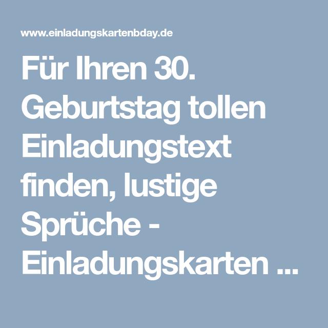 Für Ihren 30. Geburtstag Tollen Einladungstext Finden, Lustige Sprüche   Einladungskarten  Geburtstag