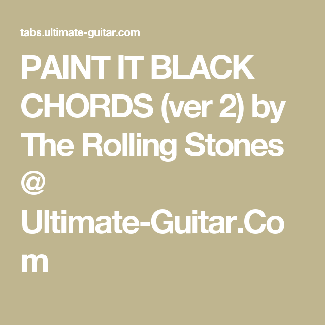 Paint It Black Chords Ver 2 By The Rolling Stones Ultimate
