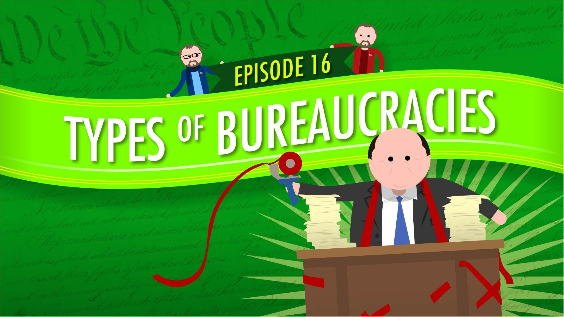Types Of Bureaucracies Crash Course Government And