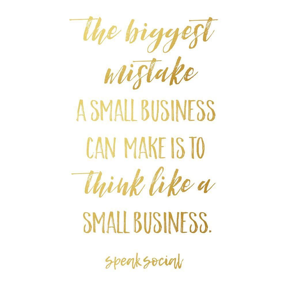 Top 25 Motivational Quotes For Entrepreneurs To Keep You: If You Think Like A Small Business, You'll Stay A Small