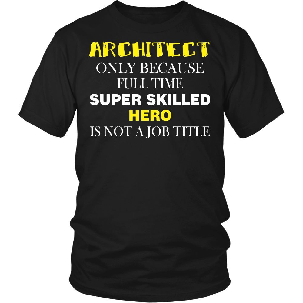 Architect T-shirt, hoodie and tank top. Architect funny gift idea.
