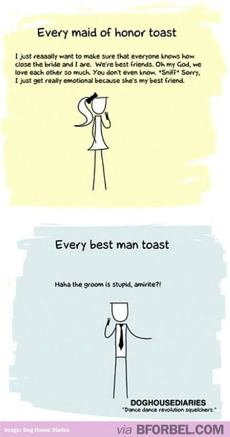 5208507d8dd9 Every Maid Of Honor s Toast VS Best Man s Toast…this made me laugh for reals