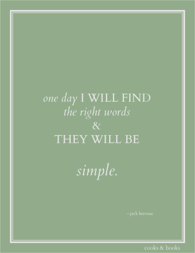 """A free printable art print of the Jack Kerouac quote """"One day I will find the right words and they will be simple."""""""