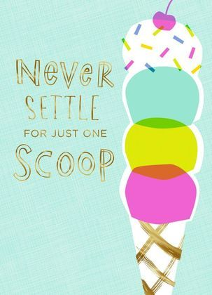 Ice Cream Quotes Ice Cream Cone Just Because Card  Pile On The Happy With This Ice
