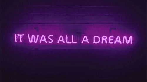 It Was All A Dream Neon Sign Awesome This Isn't Happiness™  Photo Caption Contains External Link  Words Design Decoration