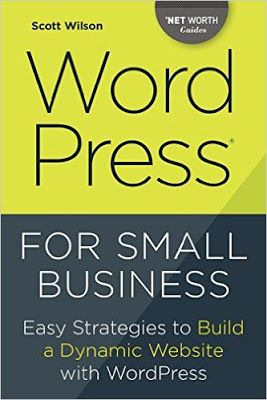 Free download or read online WordPress for small business, easy strategies to build a dynamic website with wordpress by Scott Wilson. #WordPress  #eBook  #pdfbooksfreedownload #pdfbooksinfo wordpress-for-small-business
