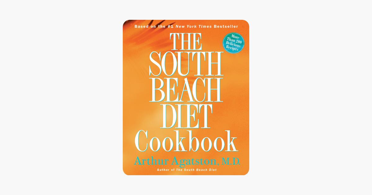Specialdiet The South Beach Diet Cookbook Arthur Agatston The South Beach Diet Cookbook Arthur Agatston South Beach Diet Special Diets Diet