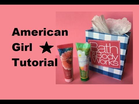American Girl Doll sized BATH and BODY WORKS lotion tutorial