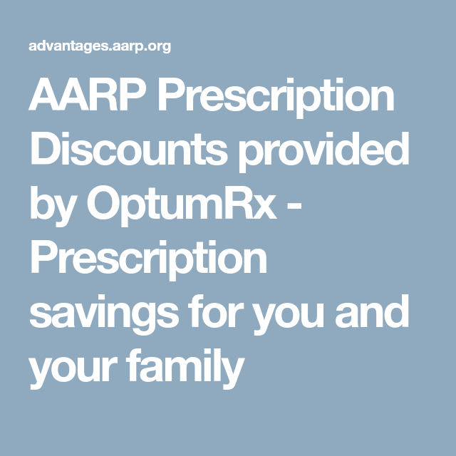 Prescription Discounts Provided By Optumrx Prescription Prescription Savings Aarp