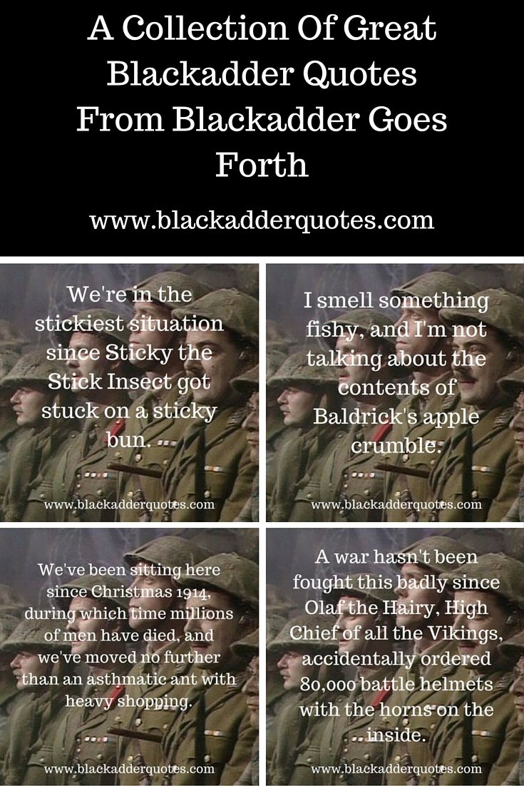 A collection of great blackadder quotes from blackadder goes forth for more funny blackadder quotes check out the full article