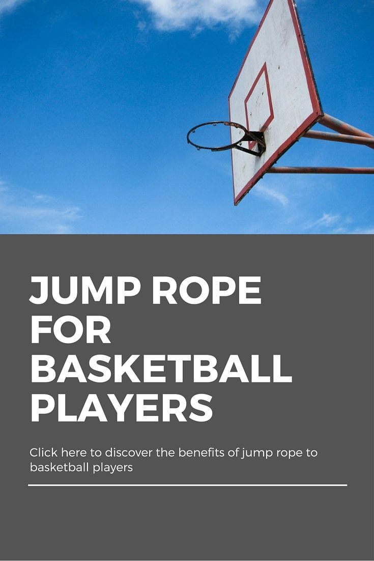 Do You Know The Benefits Of Jump Ropes To Basketball Players? The Jump Rope  Is