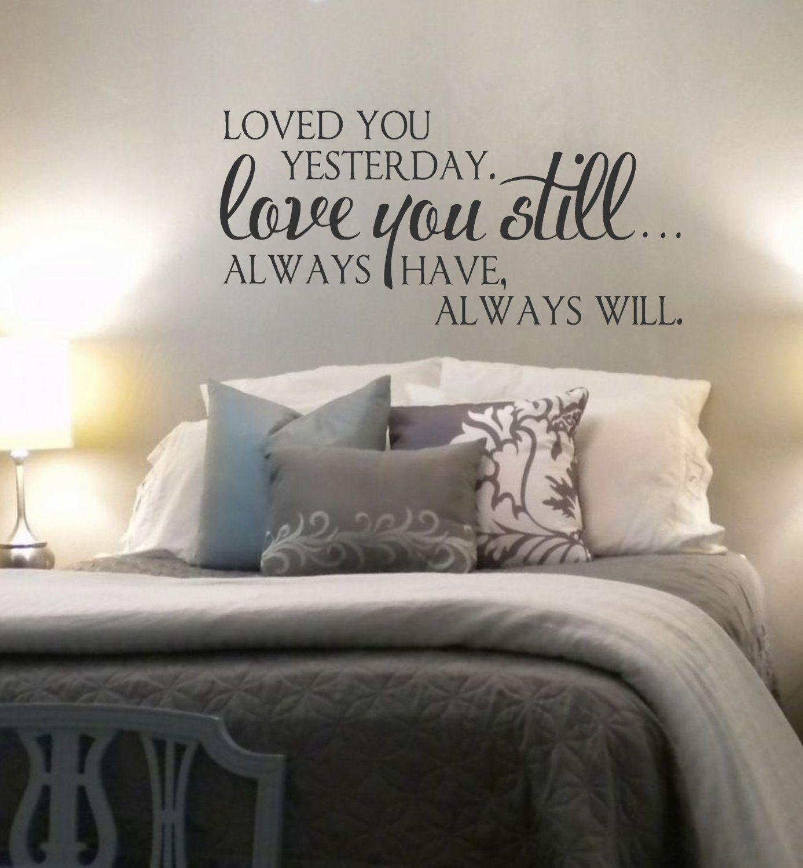 Loved you yesterday love you stillvinyl wall decalvinyl lettering
