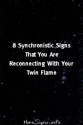 8 Synchronistic Signs That You Are Reconnecting With Your Twin Flame