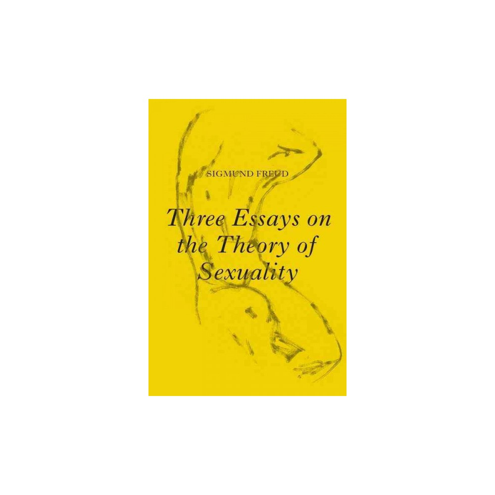 essays on the theory of sexuality the edition hardcover three essays on the theory of sexuality the 1905 edition hardcover sigmund freud