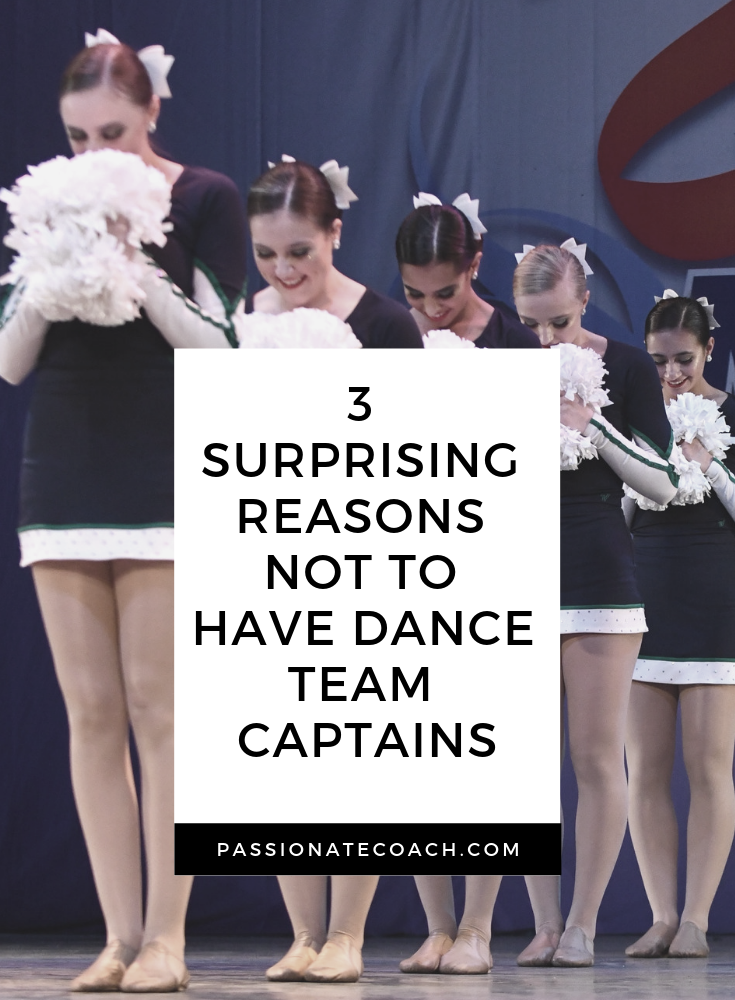 3 Surprising Reasons Not To Have Dance Team Captains Passionate Coach Dance Teams Dance Coach Dance Audition