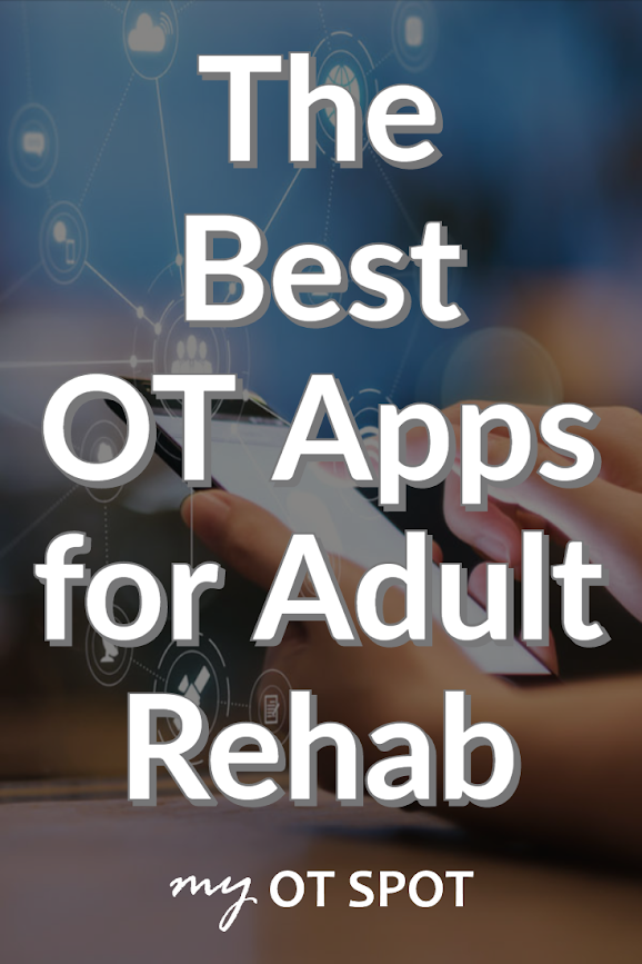 The Best Occupational Therapy Apps for Adult Rehab in 2020