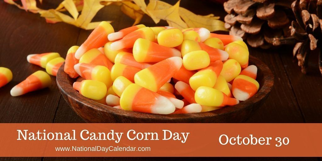 National Candy Corn Day October 30 Candy Corn Corn Halloween Food For Party