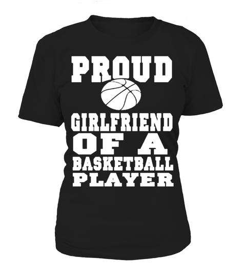 4af919e056d Proud Girlfriend Of A Basketball Player T shirt - Round neck T-Shirt Woman   Shirts  BasketballTshirt