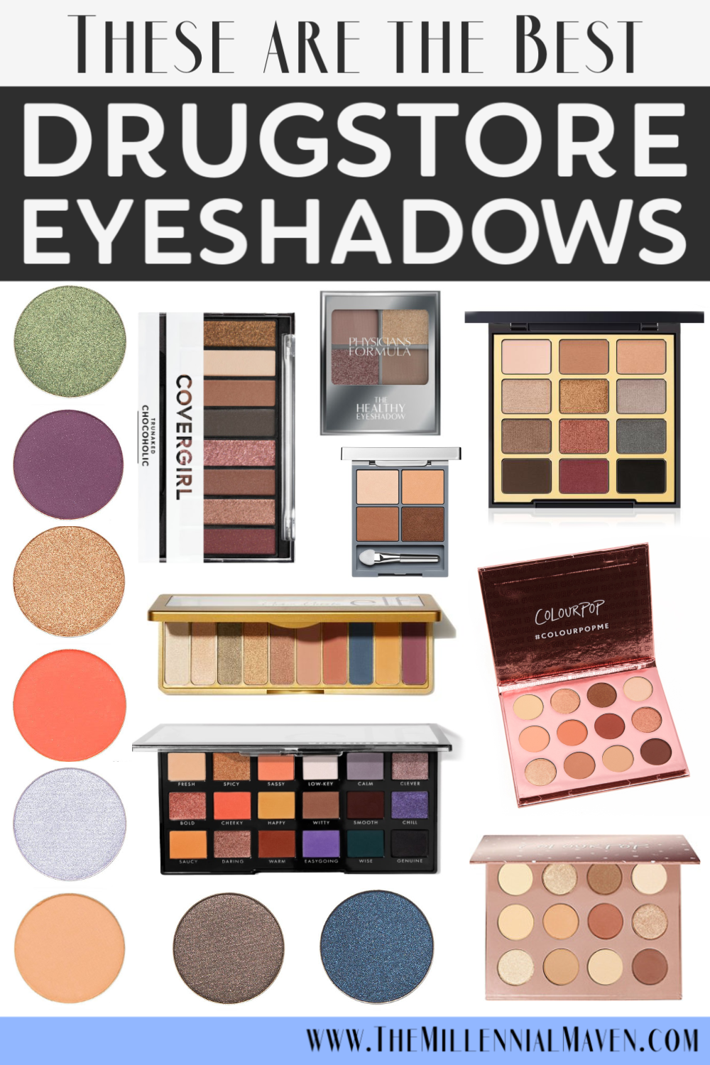 Updated 2020 Top 10 Best Drugstore Eyeshadows Singles Palettes Best Drugstore Makeup 2020 The Millennial Maven Best Drugstore Makeup Best Eyeshadow Best Eyeshadow Palette