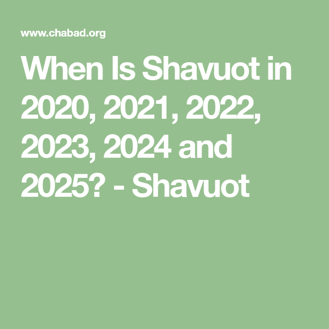 Chabad Calendar 2022.When Is Shavuot In 2020 2021 2022 2023 2024 And 2025 Shavuot Shavuot Jewish Calendar Jewish Holidays