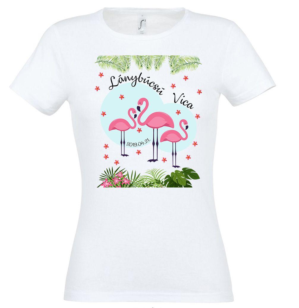 7514976a05 Egyedi lánybúcsú póló, kérhető bármilyen névvel. Sorszáma: LANYNEVES-0043  Megnevezés: Flamingó lánybúcsú póló