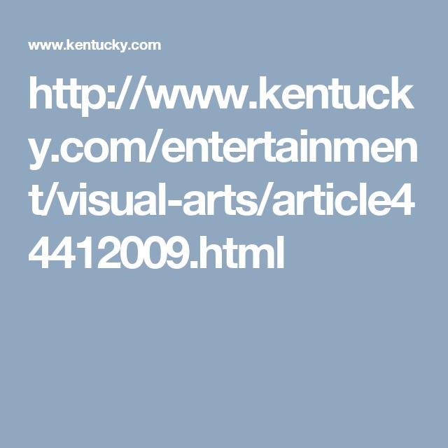http://www.kentucky.com/entertainment/visual-arts/article44412009.html