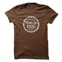 Wear this Premium Shirt  http://www.sunfrogshirts.com/Made-in-1980-an1q.html?13746