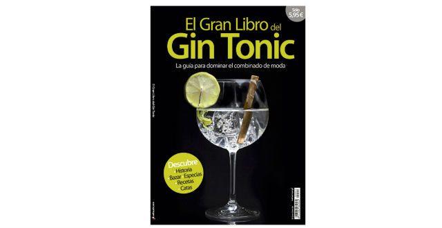 Historia, catas y curiosidades de la copa más internacional  Una guía para ser experto en gin-tonic