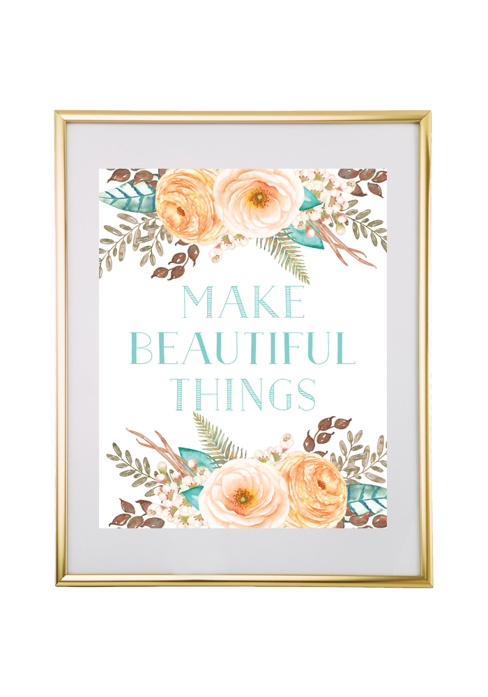 And Print This Free Printable Make Beautiful Things Fl Wall Art For Your Home Or Office