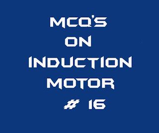 Electrical Engineering Multiple Choice Questions On Induction Machines