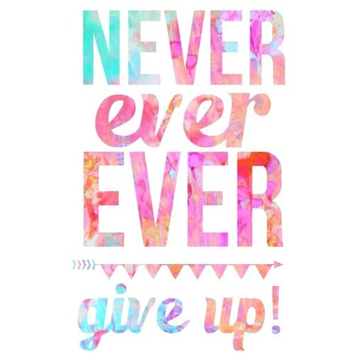 Never ever EVER give up http://www.chrissiecope.com/