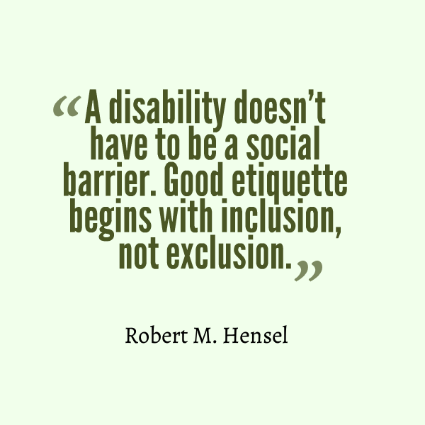Disabilityetiquette Disabilityquotes Inclusion Disability Quotes Awareness Quotes Disability Awareness Quotes
