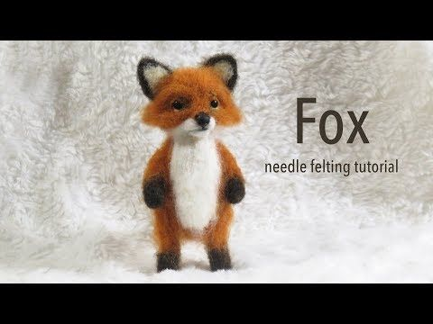 Fox Needle Felting Tutorial - YouTube #needlefeltedanimals
