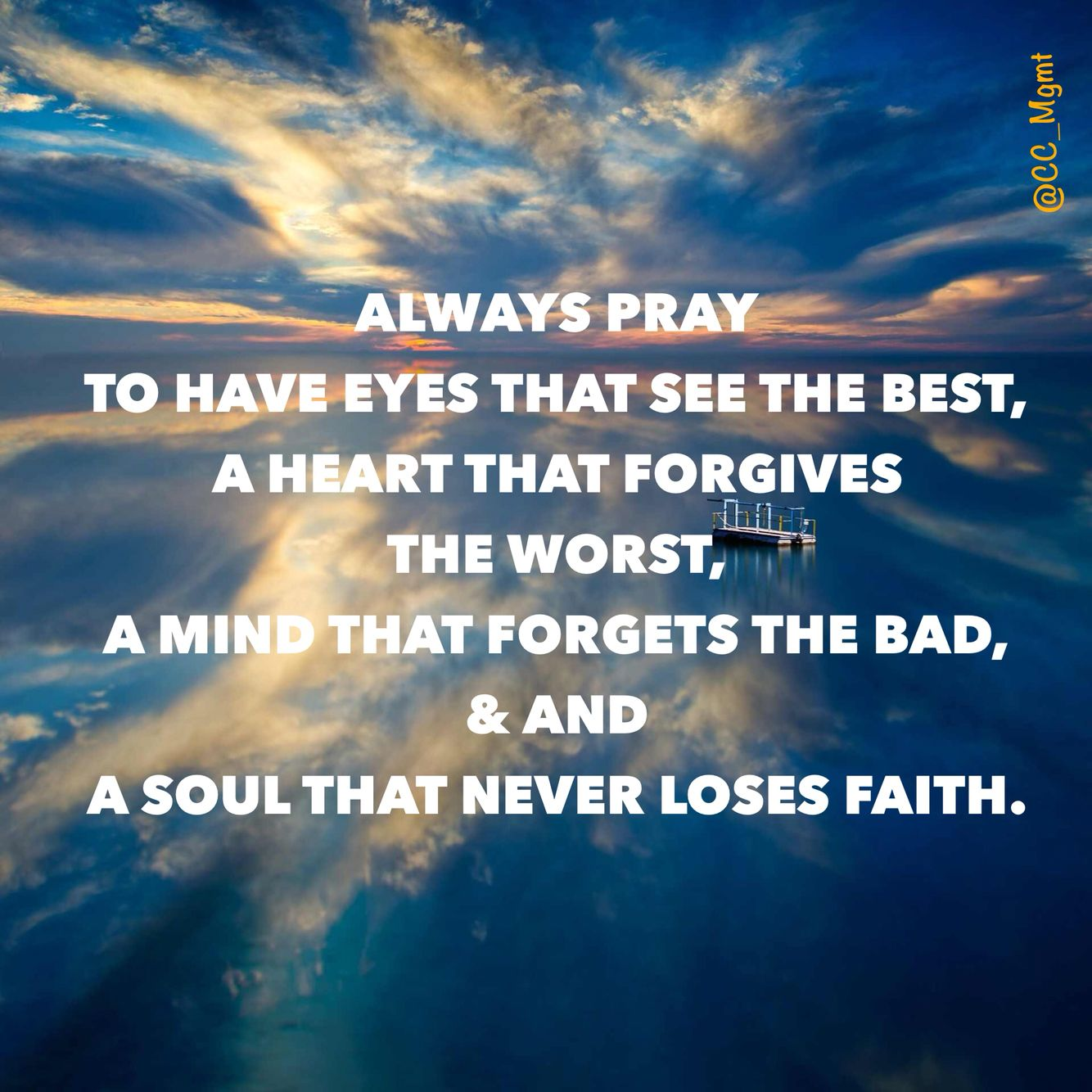Always Forgive Quotes: Always Pray To Have Eyes That See The Best, A Heart That