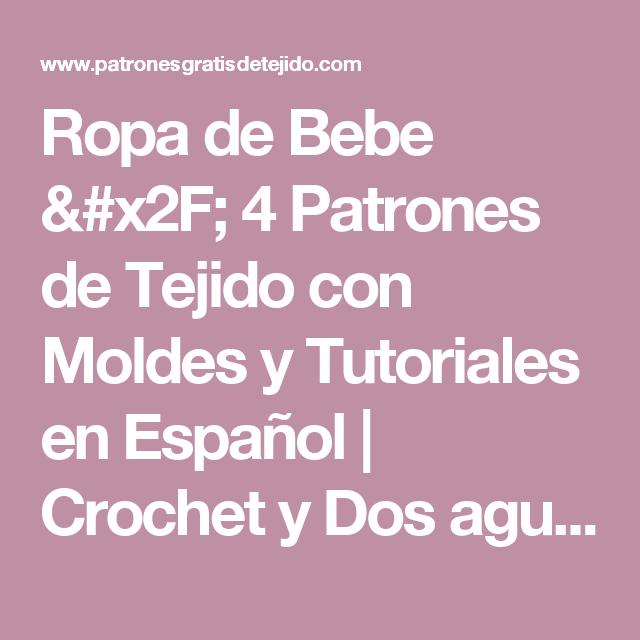 Ropa de Bebe / 4 Patrones de Tejido con Moldes y Tutoriales en ...