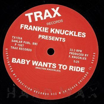 Frankie Knuckles Baby Wants To Ride Frankie Knuckles Chicago House Music Frankie
