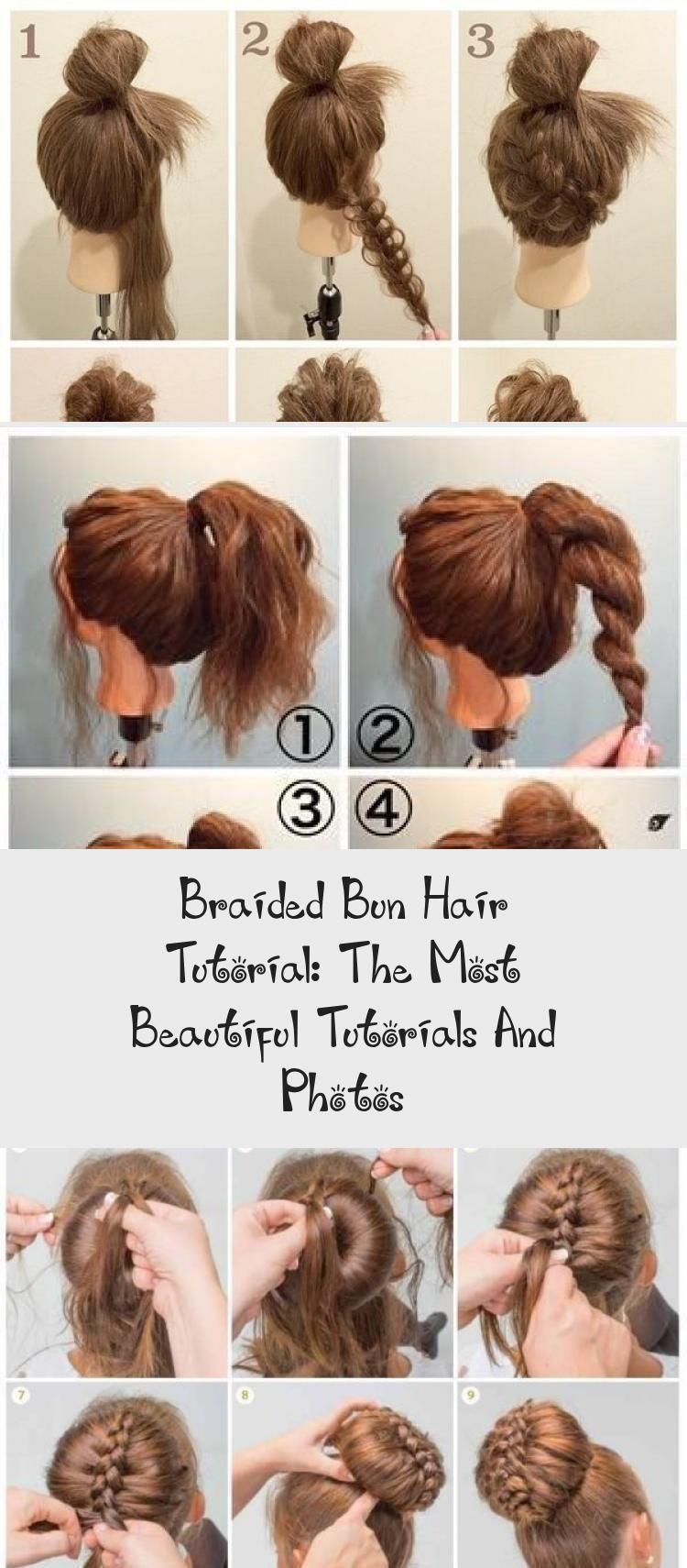 Braided Bun Hair Tutorial The Most Beautiful Tutorials And Photos Beautiful Braided Photos Tutorial In 2020 Hair Tutorial Hair Bun Tutorial Blowout Hair Tutorial